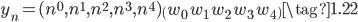 { \displaystyle \begin{equation} y_n = (n^{0},n^{1},n^{2},n^{3},n^{4}) \begin{pmatrix} w_0 \ w_1 \ w_2 \ w_3 \ w_4 \end{pmatrix}  \tag{1.22} \end{equation} }