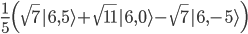 { \frac{1}{5}\Big(\sqrt{7}|6,5\rangle+\sqrt{11}|6,0\rangle-\sqrt{7}|6,-5\rangle\Big) }