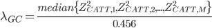 { \lambda_{GC}=\frac{median\{Z^2_{CATT,1}, Z^2_{CATT,2}, ... ,Z^2_{CATT,M}\}}{0.456} }