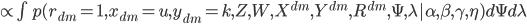 { \propto \int p(r_{dm} = 1, x_{dm} = u, y_{dm} = k, Z, W, X^{dm}, Y^{dm}, R^{dm}, \Psi, \lambda | \alpha, \beta, \gamma, \eta) d\Psi d\lambda }