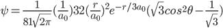 { \psi=\frac{1}{81\sqrt{2\pi}}(\frac{1}{a_0})^\frac{3}{2}(\frac{r}{a_0})^2e^{-r/3a_0}(\sqrt{3}cos^2\theta-\frac{1}{\sqrt{3}}) }