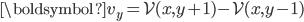 { {\boldsymbol v}_y = {\mathcal V}(x,y+1) - {\mathcal V}(x,y-1) }