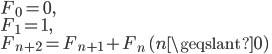 { F_0 = 0, \\ F_1 = 1, \\ F_{n+2} = F_{n+1} + F_n\ (n\geqslant 0) }
