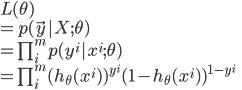 { L(\theta) \\  = p(\vec{y} | X ; \theta) \\  = \prod_i^m p(y^i |x^i;\theta) \\  = \prod_i^m (h_{\theta} (x^i) )^{y^i} (1 - h_{\theta} (x^i) )^{1 - y^i} \\ }