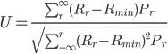 { U = \frac{\sum_{r}^{\infty} (R_r - R_{min})P_r}{ \sqrt{\sum_{-\infty}^{r} (R_r - R_{min})^2 P_r}} }