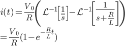 { i(t) = \frac{V_0}{R} \left(\mathcal{L}^{-1} \left[\frac{1}{s} \right] - \mathcal{L}^{-1} \left[\frac{1}{s+\frac{R}{L}} \right]\right) \\ = \frac{V_0}{R}(1-e^{-\frac{R}{L}t}) }