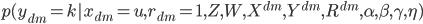 { p(y_{dm} = k | x_{dm} = u, r_{dm} = 1, Z, W, X^{dm}, Y^{dm}, R^{dm}, \alpha, \beta, \gamma, \eta) }