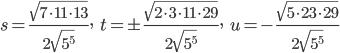 { s=\frac{\sqrt{7\cdot11\cdot13}}{2\sqrt{5^5}},\ \ \  t=\pm \frac{\sqrt{2\cdot3\cdot11\cdot29}}{2\sqrt{5^5}},\ \ \  u=-\frac{\sqrt{5\cdot23\cdot29}}{2\sqrt{5^5}} }