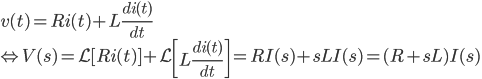 { v(t) = R i(t) + L \frac{di(t)}{dt} \\ \Leftrightarrow V(s) = \mathcal{L}[Ri(t)] + \mathcal{L} \left[L\frac{di(t)}{dt} \right] = RI(s) + sLI(s) = (R+sL)I(s) }