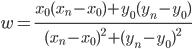{ w = \frac{x_0(x_n - x_0)+y_0(y_n - y_0)}{(x_n - x_0)^2+(y_n - y_0)^2} }