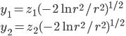 { y_1 = z_1(-2 \ln r^2 / r^2)^{1/2}\\ y_2 = z_2(-2 \ln r^2 / r^2)^{1/2} }