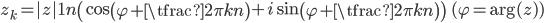 { \displaystyle     z_k = |z|^\frac{1}{n}\left(\cos\left(\varphi + \tfrac{2\pi k}{n}\right) + i\sin\left(\varphi + \tfrac{2\pi k}{n}\right)\right)         \qquad (\varphi = \arg(z)) }