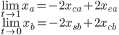 { \displaystyle  \lim_{t \to 1} x_a =  - 2 x_{ca} + 2x_{ea} \\  \displaystyle  \lim_{t \to 0} x_b = - 2 x_{sb} + 2 x_{cb}  }