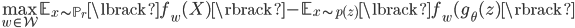 { \displaystyle  \max_{w \in \mathcal{W}} \mathbb{E}_{x \sim \mathbb{P}_r} \lbrack f_w(X) \rbrack - \mathbb{E}_{x \sim p(z)} \lbrack f_w(g_{\theta}(z) \rbrack }