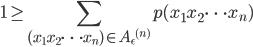 { \displaystyle  1 \geq \sum_{(x_1 x_2 \dots x_n) \in {A_{\epsilon}}^{(n)}} p(x_1 x_2 \dots x_n) }