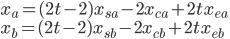 { \displaystyle  x_a = (2t - 2) x_{sa} - 2  x_{ca} + 2tx_{ea}\\  x_b = (2t - 2) x_{sb} - 2  x_{cb} + 2tx_{eb} }
