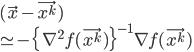 { \displaystyle (\vec{x} - \vec{x^k}) \\ \simeq  - \{ \nabla^2 f(\vec{x^k}) \}^{-1}\nabla f(\vec{x^k}) \\ }