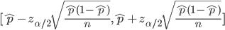 { \displaystyle [\hat{p}-z_{\alpha/2}\sqrt{\frac{\hat{p}(1-\hat{p})}{n}}, \hat{p}+z_{\alpha/2}\sqrt{\frac{\hat{p}(1-\hat{p})}{n}} ] }