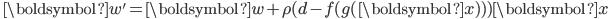 { \displaystyle \ \boldsymbol{w'} = \boldsymbol{w} + \rho ( d - f( g(\boldsymbol{x}) ) ) \boldsymbol{x} }