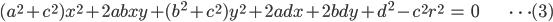 { \displaystyle \begin{align*}     (a^2 + c^2) x^2 + 2abxy + (b^2 + c^2) y^2 + 2adx + 2bdy + d^2 - c^2r^2 &= 0 & \cdots (3) \end{align*} }