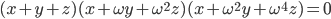 { \displaystyle \begin{align*}     (x + y + z)(x + \omega y + \omega^2 z)(x + \omega^2 y + \omega^4 z) = 0 \end{align*} }