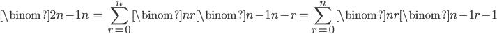 { \displaystyle \begin{align*}     \binom{2n-1}{n}         &= \sum_{r=0}^n \binom{n}{r}\binom{n-1}{n-r}           = \sum_{r=0}^n \binom{n}{r}\binom{n-1}{r-1} \end{align*} }