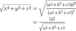 { \displaystyle \begin{align*}     \sqrt{x^2 + y^2 + z^2}         &= \sqrt{\frac{(a^2 + b^2 + c^2)d^2}{(a^2 + b^2 + c^2)^2}} \         &= \frac{\left|d\right|}{\sqrt{a^2 + b^2 + c^2}} \end{align*} }