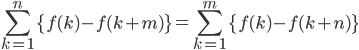 { \displaystyle \begin{align*}     \sum_{k=1}^n\left\{f(k) - f(k+m)\right\} = \sum_{k=1}^m \left\{f(k) - f(k+n)\right\} \end{align*} }