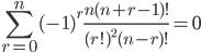 { \displaystyle \begin{align*}     \sum_{r=0}^n (-1)^r\frac{n(n+r-1)!}{(r!)^2(n-r)!} = 0 \end{align*} }