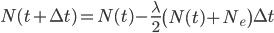 { \displaystyle \begin{align*}     N(t+\Delta t) = N(t) - \frac{\lambda}{2}\left(N(t) + N_e\right) \Delta t \end{align*} }