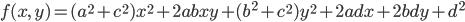 { \displaystyle \begin{align*}     f(x,\,y) = (a^2 + c^2)x^2 + 2abxy + (b^2 + c^2)y^2 + 2adx + 2bdy + d^2 \end{align*} }