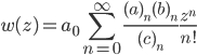 { \displaystyle \begin{align*}     w(z) = a_0\sum_{n=0}^\infty \frac{(a)_n(b)_n}{(c)_n}\frac{z^n}{n!} \end{align*} }