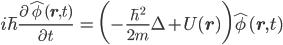 { \displaystyle \begin{eqnarray} i\hbar\frac{\partial\hat{\phi}({\bf{r}}, t)}{\partial t}&=&\bigg(-\frac{\hbar^2}{2m}\Delta+U({\bf{r}})\bigg)\hat{\phi}({\bf{r}},t) \end{eqnarray} }