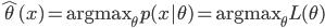 { \displaystyle \hat{\theta}(x) = {\rm argmax}_\theta p(x|\theta)= {\rm argmax}_\theta L(\theta) }