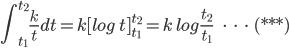 { \displaystyle \int_{t_1}^{t_2} \frac{k}{t} dt =  k[log \: t]_{t_1}^{t_2} = k\:log\frac{t_2}{t_1}\:\:\:\:\:\:\cdot\:\cdot\:\cdot\:(***) }