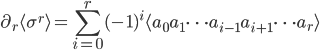 { \displaystyle \partial_r \langle \sigma^r \rangle = \sum_{i=0}^r (-1)^i \langle a_0 a_1 \cdots a_{i-1} a_{i+1} \cdots a_r \rangle }