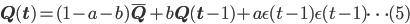 { \displaystyle {\bf Q(t)} = (1-a-b) {\bf \bar{Q}} + b {\bf Q(t-1)} + a \epsilon (t-1) \epsilon (t-1) \dots (5) }
