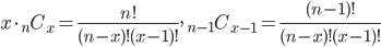 { \displaystyle {} x\cdot{}_{n} C_{x} = \frac{n!}{(n-x)!(x-1)!},  \quad {}_{n-1} C_{x-1} = \frac{(n-1)!}{(n-x)!(x-1)!} }