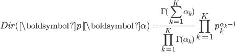 { \displaystyle Dir(\boldsymbol{p} | \boldsymbol{\alpha}) = \frac{\Gamma(\sum_{k=1}^K\alpha_k)}{\prod_{k=1}^K \Gamma(\alpha_k)}\prod_{k=1}^K p_k^{\alpha_k-1} }