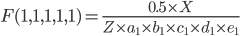 { \displaystyle F(1,1,1,1,1) = \frac{0.5 \times X}{ Z \times a_1 \times b_1 \times c_1 \times d_1 \times e_1} }