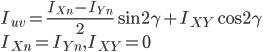 { \displaystyle I_{uv} = \frac{I_{Xn} - I_{Yn}}{2} \sin2\gamma + I_{XY}\cos2\gamma \\ I_{Xn} = I_{Yn} , I_{XY} = 0 \\ }