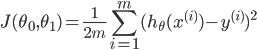 { \displaystyle J(\theta_0,\theta_1) = \frac{1}{2m} \sum_{i=1}^{m} (h_\theta(x^{(i)}) - y^{(i)})^2 }