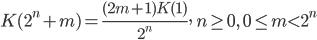 { \displaystyle K(2^{n} + m) = \frac{(2m+1)K(1)}{2^{n}},\  n \geq 0, \  0 \leq m \lt 2^{n}  }