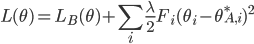 { \displaystyle L(\theta) = L_B (\theta) + \sum_i {\lambda \over 2} F_i (\theta_i - \theta^*_{A,i})^{2} }