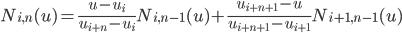 { \displaystyle N_{i,n}(u)= \frac{u-u_i}{u_{i+n}-u_i}N_{i,n-1}(u)+\frac{u_{i+n+1}-u}{u_{i+n+1}-u_{i+1}}N_{i+1,n-1}(u) }