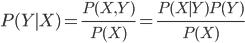 { \displaystyle P(Y \mid X) = \frac{P(X,Y)}{P(X)} = \frac{P(X \mid Y)P(Y)}{P(X)} }