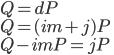 { \displaystyle Q = dP \\ Q = (im+j)P \\ Q - imP = jP }