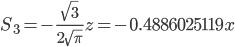 { \displaystyle S_3 = -\frac{\sqrt{3}}{2\sqrt{\pi}}z = -0.4886025119x }