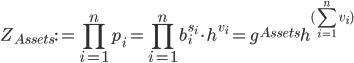 { \displaystyle Z_{Assets} := \prod_{i=1}^{n} p_i = \prod_{i=1}^{n} b_i^{s_i} \cdot h^{v_i} = g^{Assets}h^{(\sum_{i=1}^{n} v_i)} }