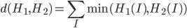{ \displaystyle d(H_1,H_2) = \sum _I \min (H_1(I), H_2(I)) }